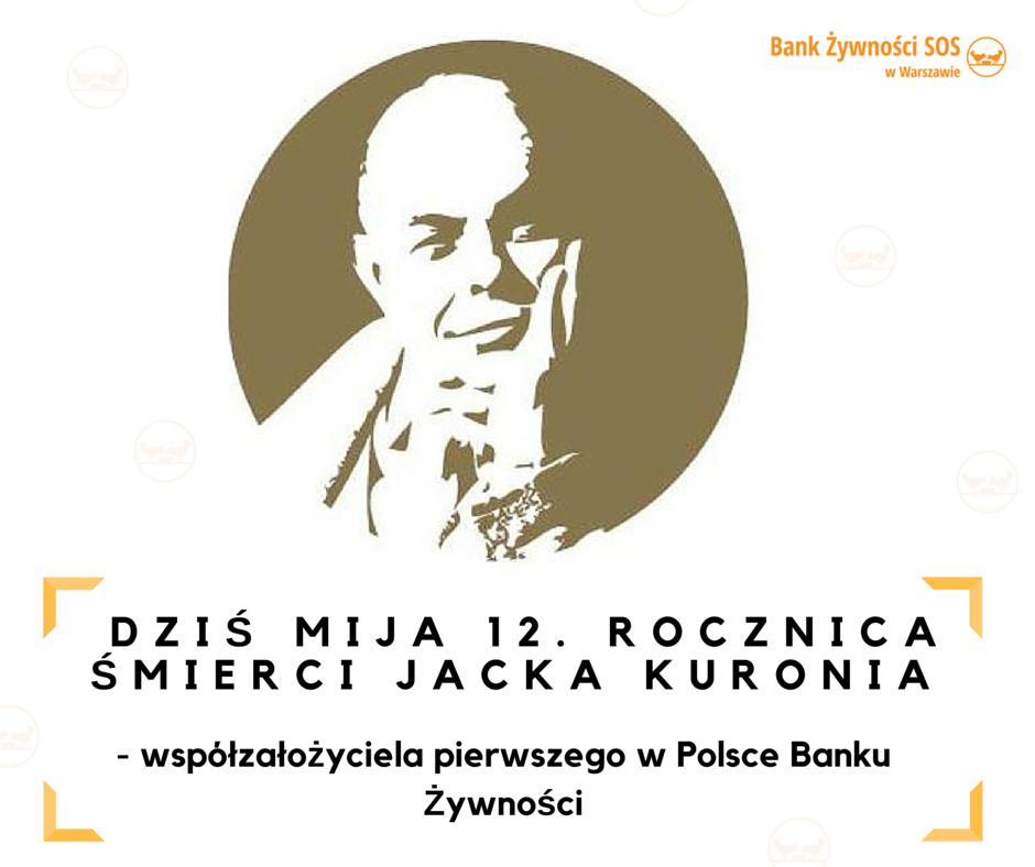 Dziś mija 12. rocznica śmierci Jacka Kuronia – współzałożyciela pierwszego w Polsce Banku Żywności.